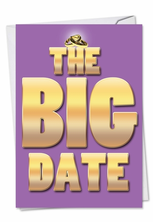 Funny Engagement Card From NobleWorksInc.com - The Big Date