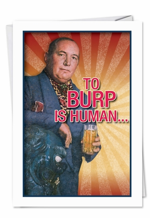 Hilarious Birthday Card From NobleWorksInc.com - To Burp Is Human
