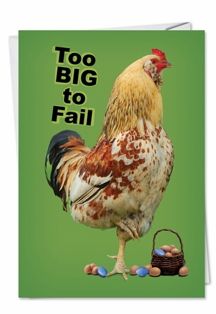 Hysterical Birthday Card From NobleWorksInc.com - Too Big to Fail