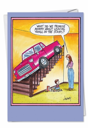 Humorous Birthday Mother Card From NobleWorksInc.com - Truck on the Stairs
