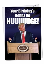 Trump Huge Birthday Funny Birthday Card by NobleWorks