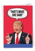 Funny Birthday Card From NobleWorksInc.com - Trump What She Said