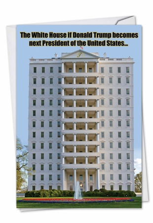 Hysterical Birthday Card From NobleWorksInc.com - Trump White House