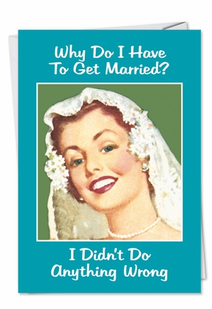 Hysterical Wedding Card From NobleWorksInc.com - Why Married