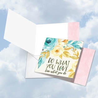 Artistic Blank Friendship Square-Top Card From NobleWorksInc.com - Words of Encouragement What You Love