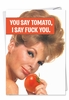 Hilarious Birthday Card From NobleWorksInc.com - You Say Tomato