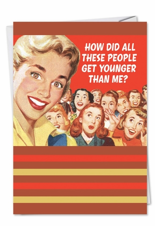 Funny Birthday Card From NobleWorksInc.com - Younger Than Me