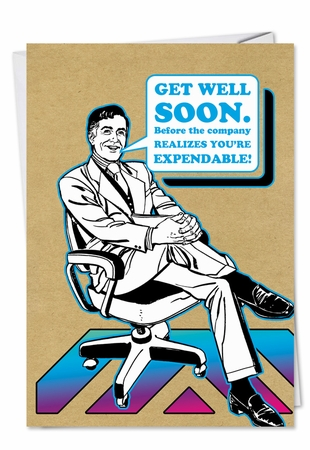 Humorous Get Well Card From NobleWorksInc.com - Youre Expendable
