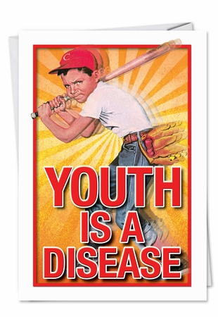 Funny Birthday Card From NobleWorksInc.com - Youth Is Disease