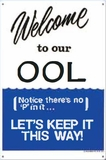 Poolmaster Welcome To Our Ool Sign # 41352