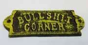 Bullshit Corner Sign Plaque Cast Iron