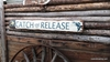 Catch and Release Distressed Wood Sign