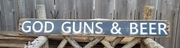 God Guns and Beer Distressed Wood Sign