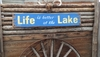 Life is Better at the Lake Distressed Wood Sign