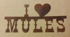 Rusted Metal I (heart) Mules Sign
