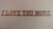 Rusted Metal I Love You More Sign
