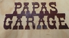 Rusted Metal Papas Garage Sign