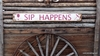 Sip Happens Distressed Wood Sign