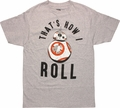 Star Wars TFA BB-8 That's How I Roll T-Shirt
