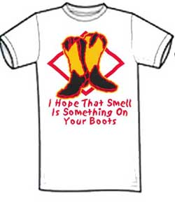 Something On Your Boots T-Shirt