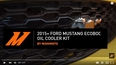 2015+ Ford Mustang EcoBoost Oil Cooler Kit Install Video