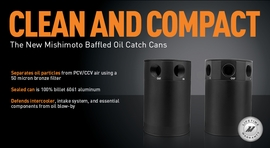 Clean & Compact - Mishimoto's All-New Baffled Oil Catch Cans