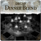 Decaf Dinner Blend