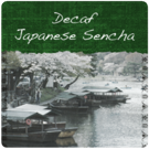 Decaffeinated Green Tea - Japan Sencha