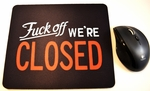We're Closed Mouse Pad