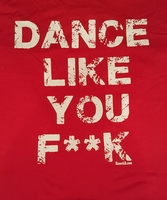 Dance Like You F**k Top