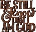 Be Still And Know That I Am God - Wall Words Home Decor