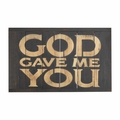 God Gave Me You Rustic Reminders Wall Plaque - Christian Home Decor