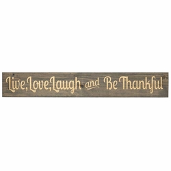 Live, Love, Laugh And Be Thankful Plank Sign - Christian Home & Wall Decor