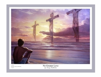 No Greater Love by Danny Hahlbohm - 5 Sizes Available