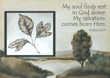 Psalm 62:1 - Inspirational Images by Ruth Bush