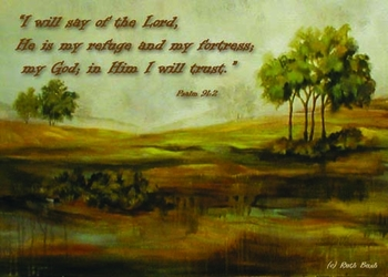 Psalm 91:2 - Inspirational Images by Ruth Bush