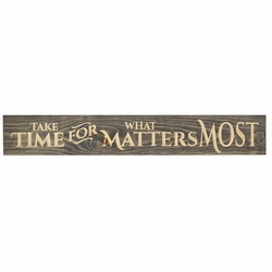 Take Time For What Matters Most Plank Sign - Christian Home & Wall Decor