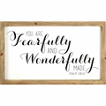 You Are Fearfully And Wonderfully Made - Christian Home & Wall Decor