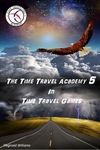 "Time Travel Academy 5  ""Time Travel Games"""