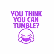 You Think You Can Tumble