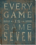 """""""Every Game is Game Seven"""" Wrapped Canvas Giclee Print Wall Art"""