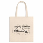I Have a Terrible Sleeping Disorder its Called Reading Canvas Tote Bag