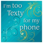 I'm Too Texty Absorbent Beverage Coasters, Set of 12