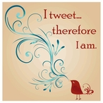 I Tweet...Therefore I am Absorbent Beverage Coasters, Set of 12