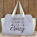 I Work Out to Burn Off the Crazy Canvas Weekender Duffel Tote Bag
