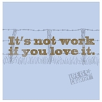 It's Not Work Beverage Coasters by Life Is Country, Set of 12