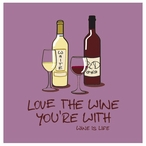 Love the Wine You're with Beverage Coasters by Wine is Life, Set of 12