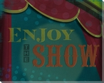 Pre-Show Enjoy the Show Wrapped Canvas Giclee Print Wall Art