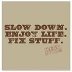 Slow Down Enjoy Life Fix Stuff Coasters by Life Is Country, Set of 12