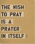 The Wish to Pray... Saying Wrapped Canvas Giclee Print Wall Art
